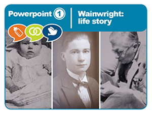 Powerpoint 1 - Wainwright life story (PPT 6MB)